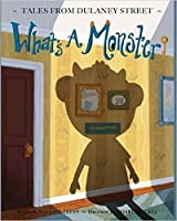 What's a Monster? (Tales from Dulaney Street Book 1)