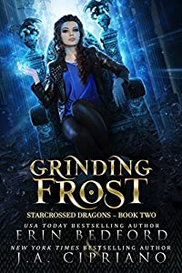 Grinding Frost (Starcrossed Dragons #2)