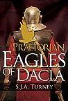 Eagles of Dacia (Praetorian #3)