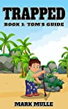 Trapped (Book 1): Tom's Guide (An Unofficial Minecraft Book for Kids Ages 9 - 12 (Preteen)