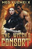 The Witch's Consort (The First Witch, #2)