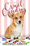 Cruel Candy (Cozy Corgi Mysteries, #1)