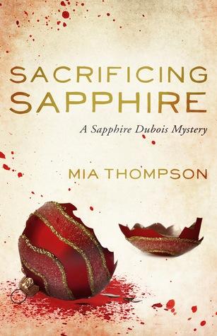 Sacrificing Sapphire: A Sapphire Dubois Mystery (Sapphire Dubois Mystery Four)