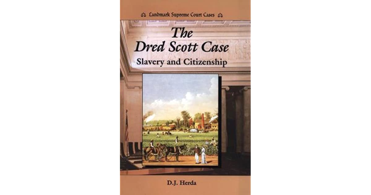 an analysis of the dredd scott case The role of dred scott case in the history of the united states of america.
