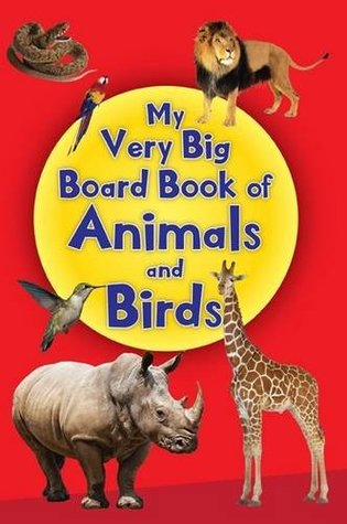 My Very Big Board Book of Animals & Birds