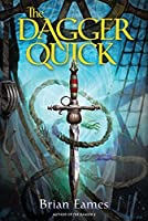 The Dagger Quick (The Dagger Chronicles)