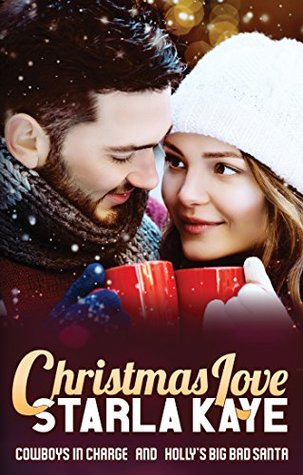 Christmas Love: Cowboys in Charge and Holly's Big Bad Santa
