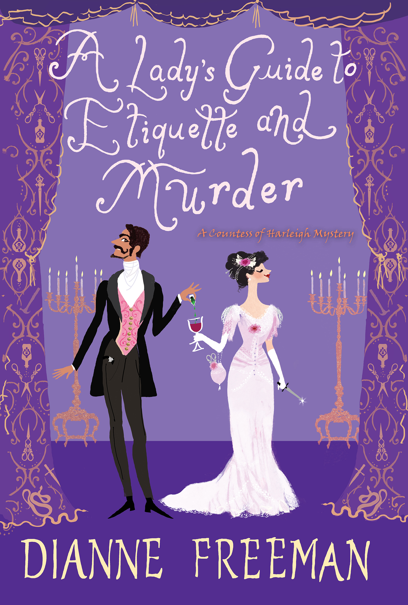A Lady's Guide to Etiquette and Murder by Dianne Freeman