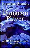 Dungeon Player (Glendaria Awakens #1)