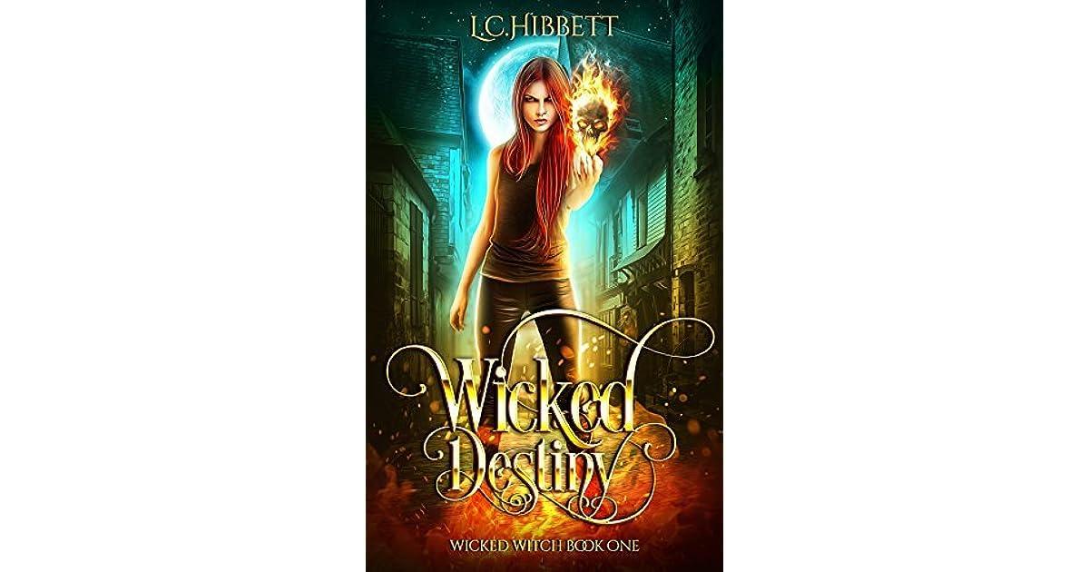 Wicked Destiny Wicked Witches 1 By L C Hibbett