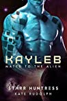 Kayleb (Mated to the Alien, #6)
