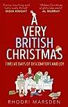 A Very British Christmas: Twelve Days of Discomfort and Joy