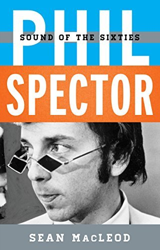 Phil Spector Sound of the Sixties (Tempo A Rowman & Littlefield Music Series on Rock, Pop, and Culture)
