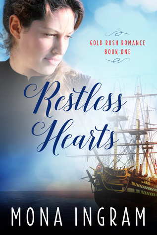 Restless Hearts (Gold Rush Romances #1)