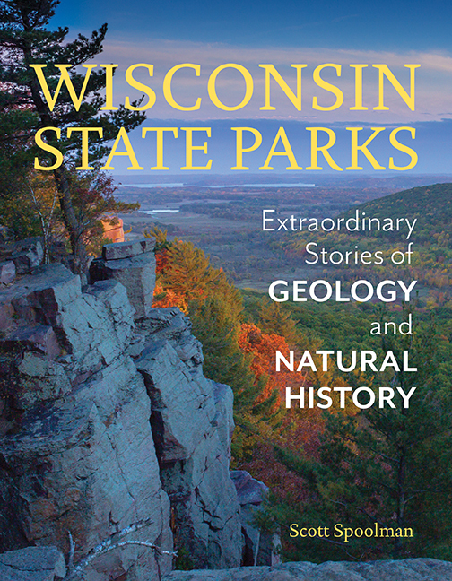 Book cover Wisconsin State Parks Extraordinary Stories of Geology and Natural History
