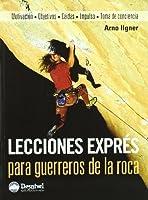 Lecciones Expres para Guerreros de la Roca: Motivacion Objetivos- Caidas-impulso-toma de Conciencia
