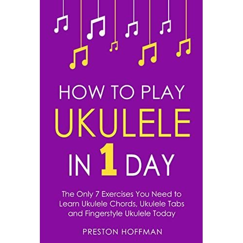 How to Play Ukulele: In 1 Day - The Only 7 Exercises You