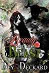 Beauty and His Beast by Bey Deckard