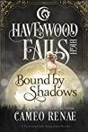 Bound by Shadows (Havenwood Falls High #6)