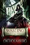 Wasting (The Book of Maladies #1)