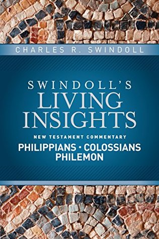 Insights on Philippians, Colossians, Philemon (Swindoll's Living Insights New Testament Commentary Book 9)