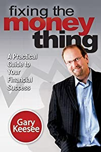 Fixing the Money Thing: A Practical Guide to Your Financial Success