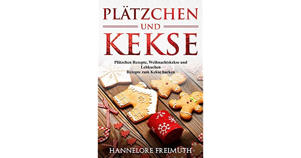 Weihnachtskekse Buch.Plätzchen Und Kekse Plätzchen Rezepte Weihnachtskekse Und