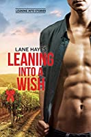 Leaning Into a Wish (Leaning Into, #5)