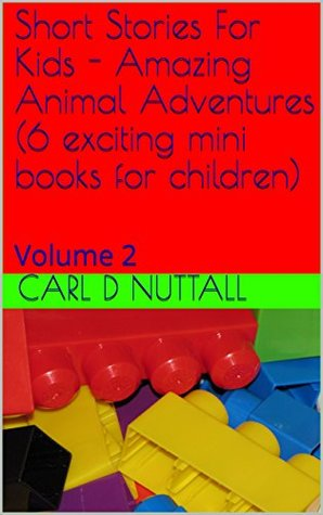 Short Stories For Kids: Amazing Animal Adventures (6 exciting mini books for children): Volume 2