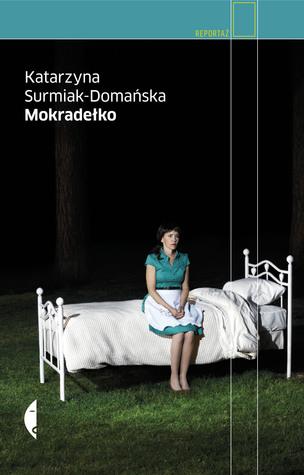Mokradełko by Katarzyna Surmiak-Domańska
