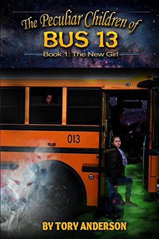 The Peculiar Children of Bus 13: Book 1: The New Girl
