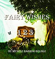 Fairy Wishes 1-2-3: A Picture Book