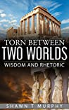 Torn Between Two Worlds: Wisdom and Rhetoric