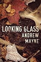 Looking Glass  (The Naturalist, #2)