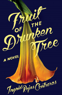 Fruit of the Drunken Tree - Ingrid Rojas Contreras