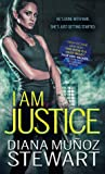 I Am Justice (Black Ops Confidential, #1)