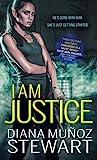 I Am Justice (Black Ops Confidential, #1)