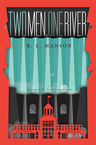 Two Men, One River by R.L. Manson