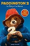 Paddington 2: The Story of the Movie: Movie tie-in