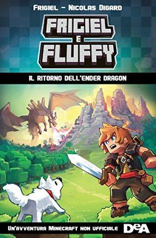 Le Retour De L Ender Dragon Frigiel Et Fluffy 1 By Frigiel