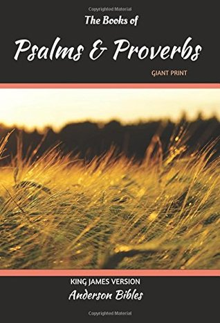 The Books of Psalms & Proverbs: The Holy Bible, King James