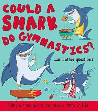 Could a Shark do Gymnastics?