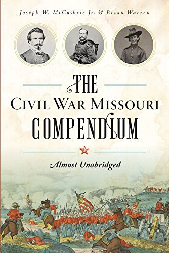The Civil War Missouri Compendium Almost Unabridged (Civil War Series)