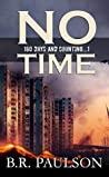 No Time (180 Days and Counting... #1)