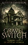 Gravel Switch (The Black Goat Chronicles, #1)