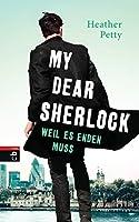 My Dear Sherlock– Weil es enden muss (Die My Dear Sherlock-Reihe 3)