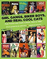 Girl Gangs, Biker Boys, and Real Cool Cats: Pulp Fiction and Youth Culture, 1950 to 1980