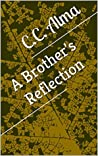 A Brother's Reflection by C.C. Alma