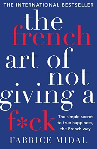 The French Art of Not Giving a Fck