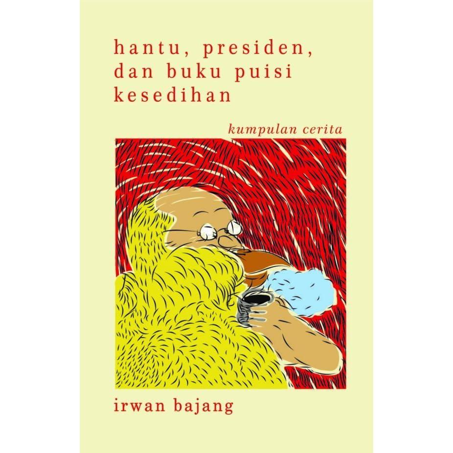 Hantu Presiden Dan Buku Puisi Kesedihan Kumpulan Cerita